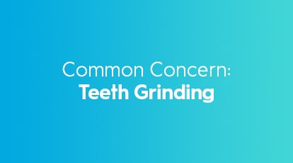 Common-Concerns Teeth Grinding